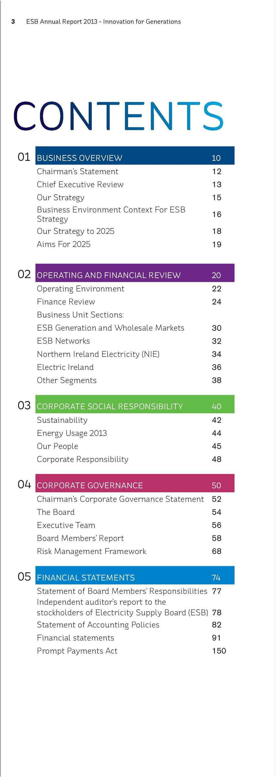 34 Electric Ireland 36 Other Segments 38 SOCIAL 40 Sustainability 42 Energy Usage 23 44 Our People 45 Corporate Responsibility 48 50 Chairman s Corporate Governance Statement 52 The Board 54