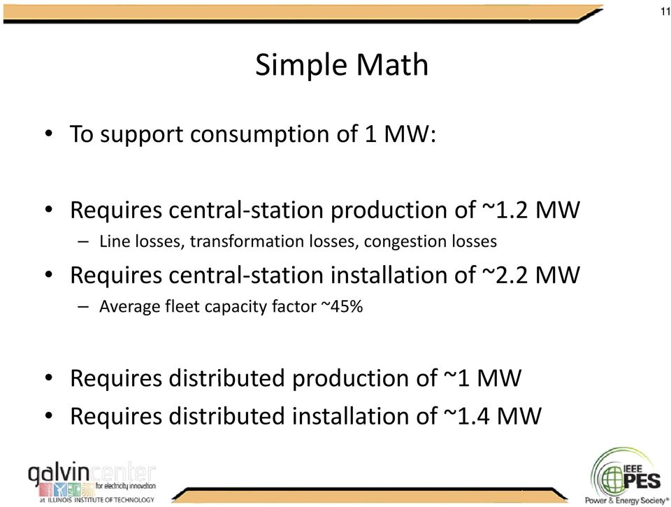 2 MW Line losses, transformation losses, congestion losses Requires central