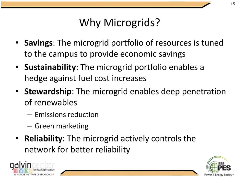 Sustainability: The microgrid portfolio enables a hedge against fuel cost increases Stewardship: