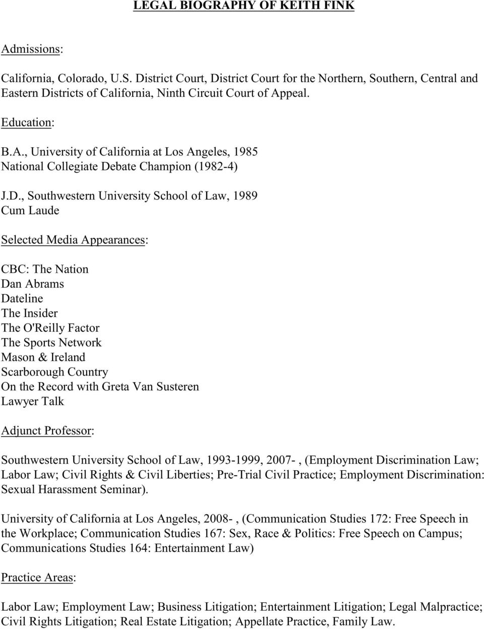 peal. Education: B.A., University of California at Los Angeles, 1985 National Collegiate De