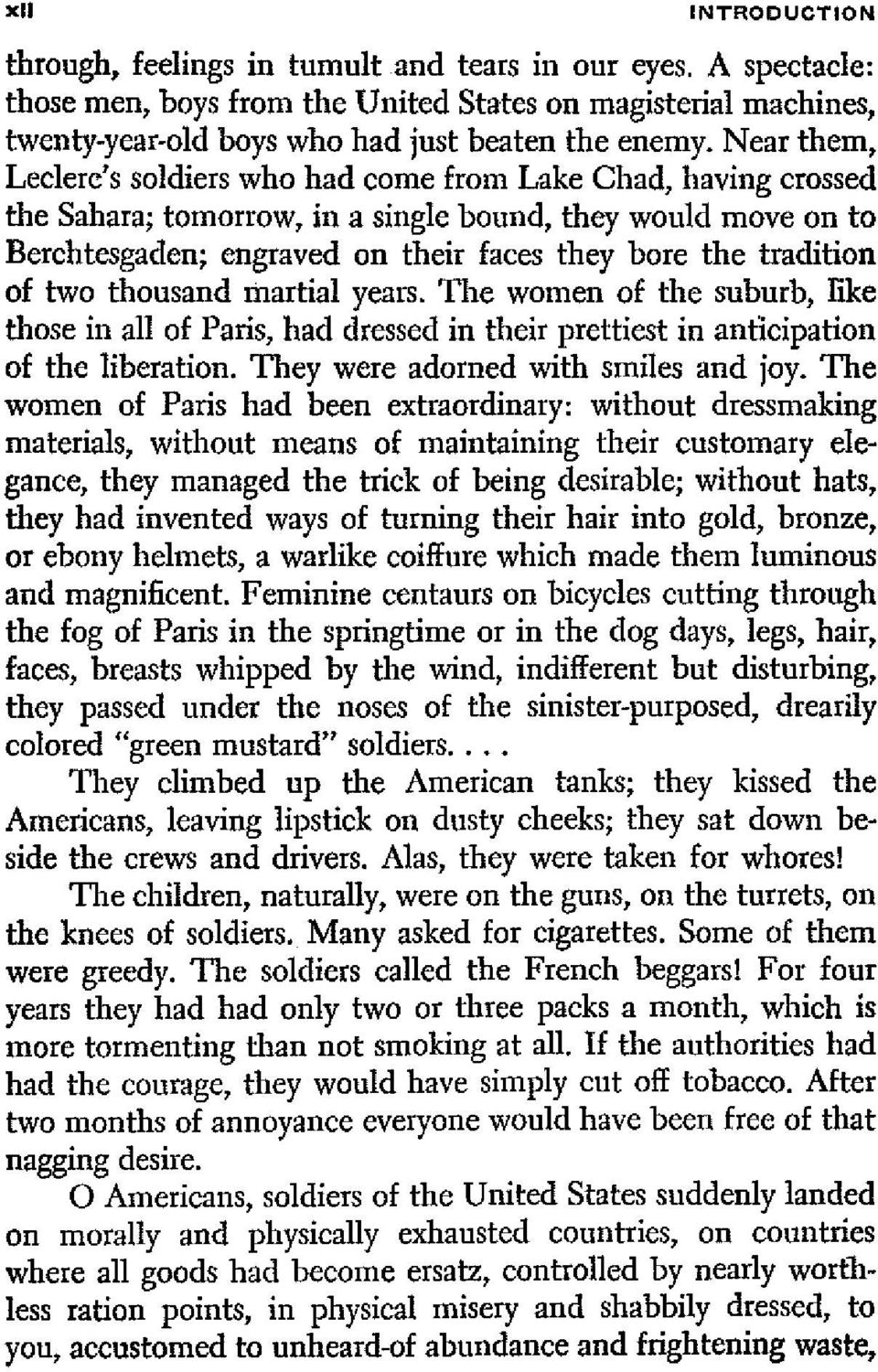of two thousand martial years. The women of the suburb, like those in all of Paris, had dressed in their prettiest in anticipation of the liberation. They were adorned with smiles and joy.