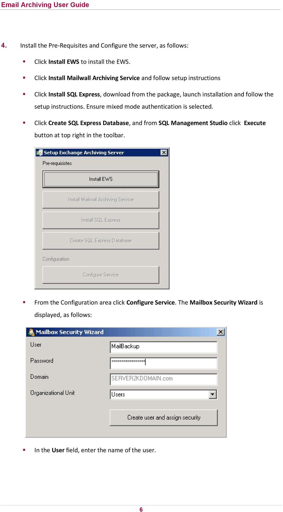 follow the setup instructions. Ensure mixed mode authentication is selected.