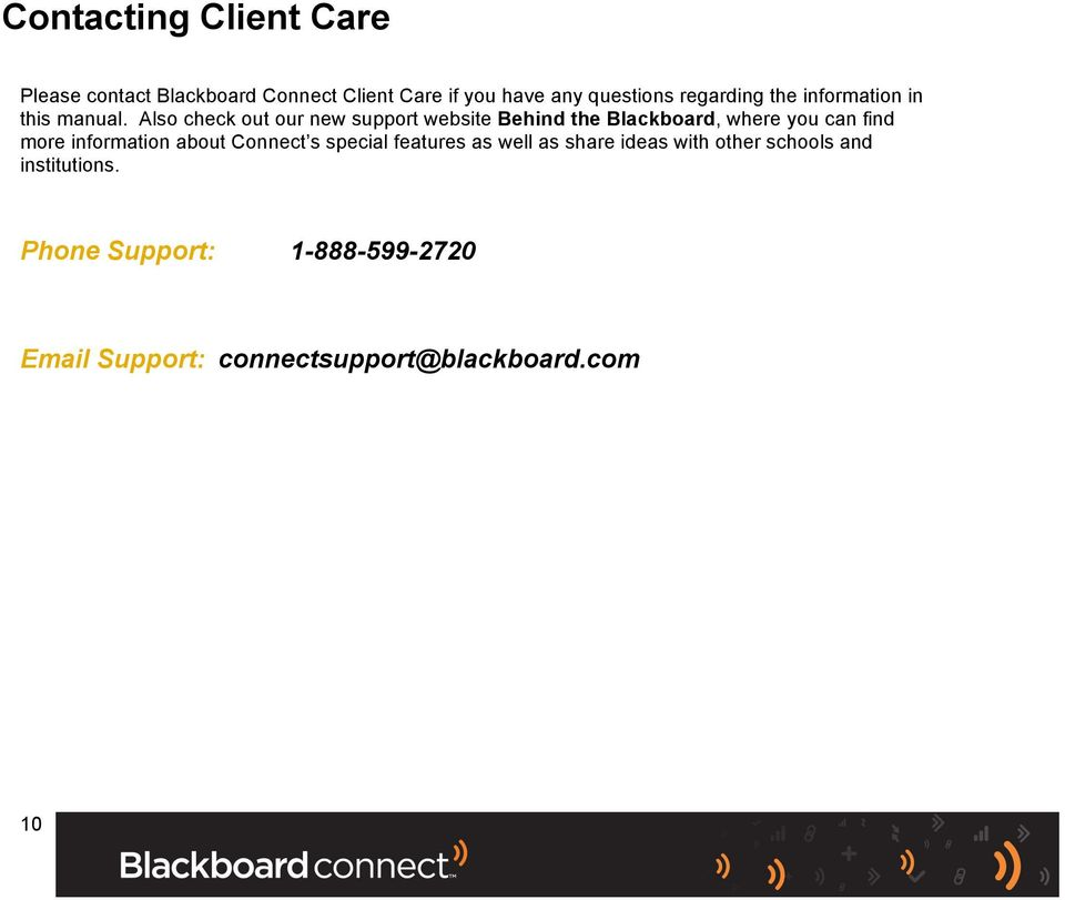 Also check out our new support website Behind the Blackboard, where you can find more information