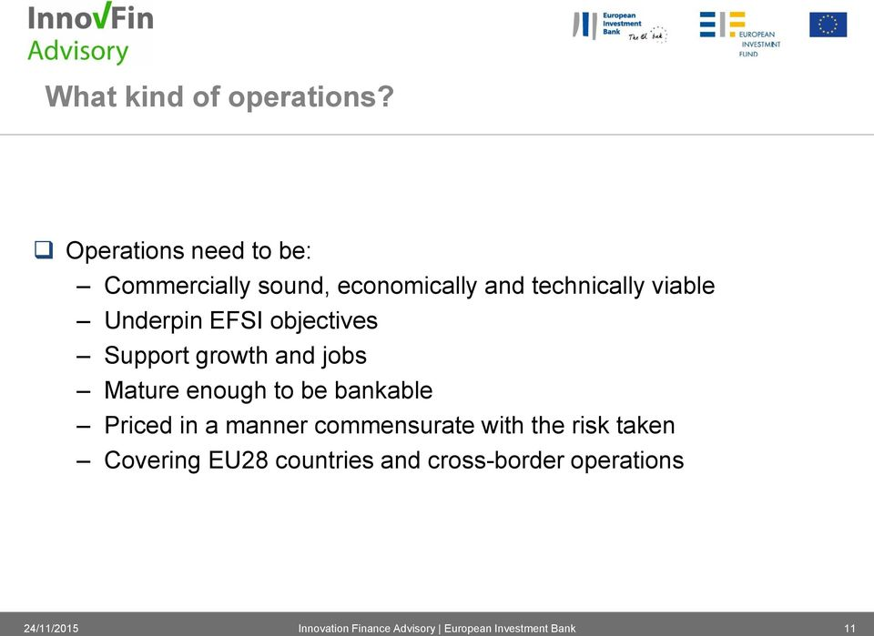 viable Underpin EFSI objectives Support growth and jobs Mature enough