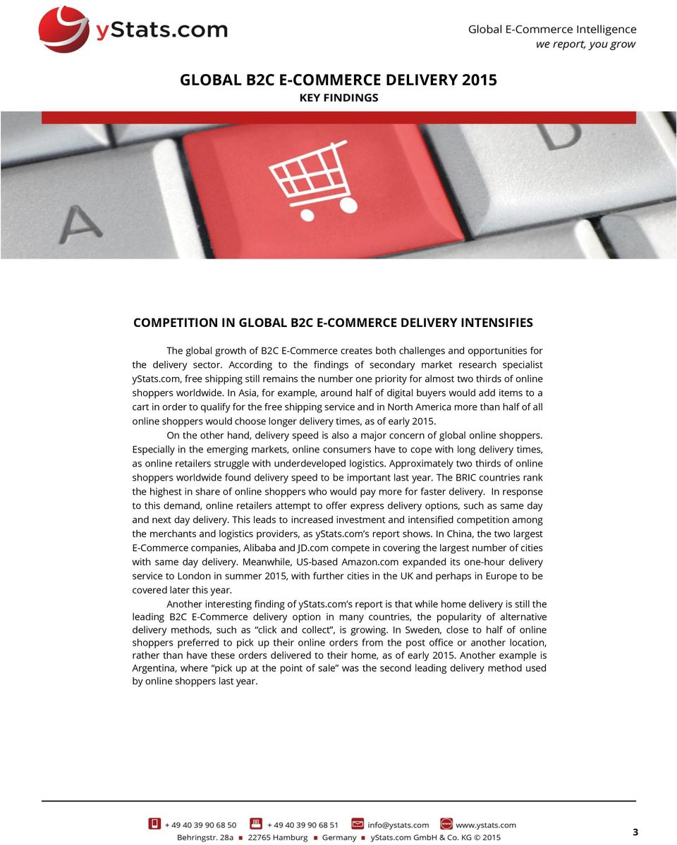 In Asia, for example, around half of digital buyers would add items to a cart in order to qualify for the free shipping service and in North America more than half of all online shoppers would choose