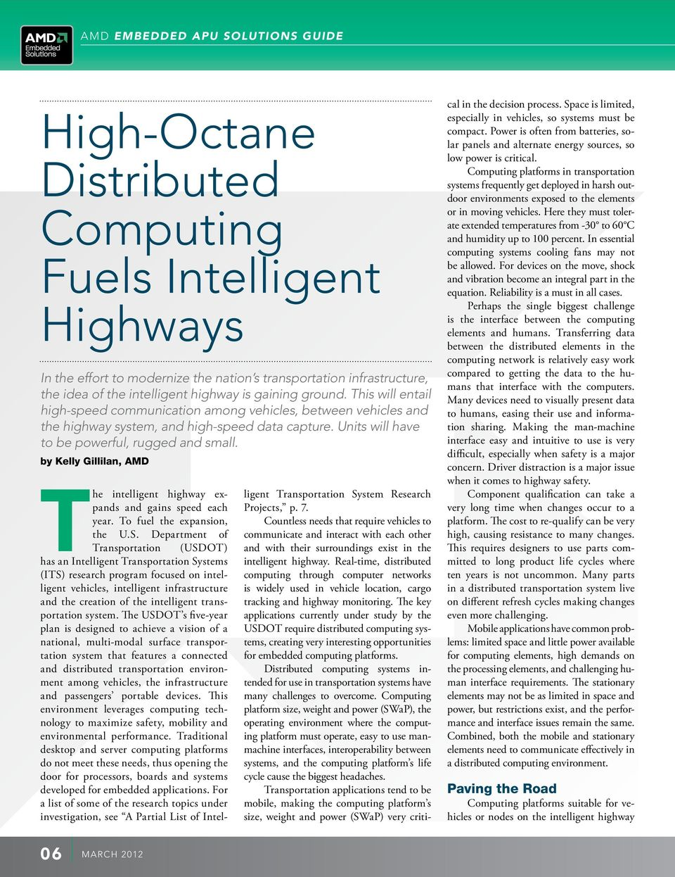 by Kelly Gillilan, AMD The intelligent highway expands and gains speed each year. To fuel the expansion, the U.S.
