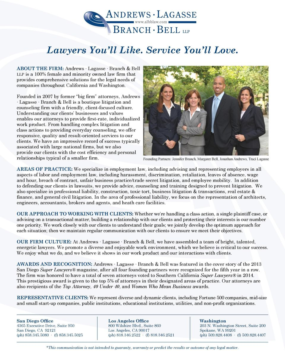 Washington. Founded in 2007 by former big firm attorneys, Andrews Lagasse Branch & Bell is a boutique litigation and counseling firm with a friendly, client-focused culture.