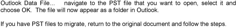 The file will now appear as a folder in Outlook.