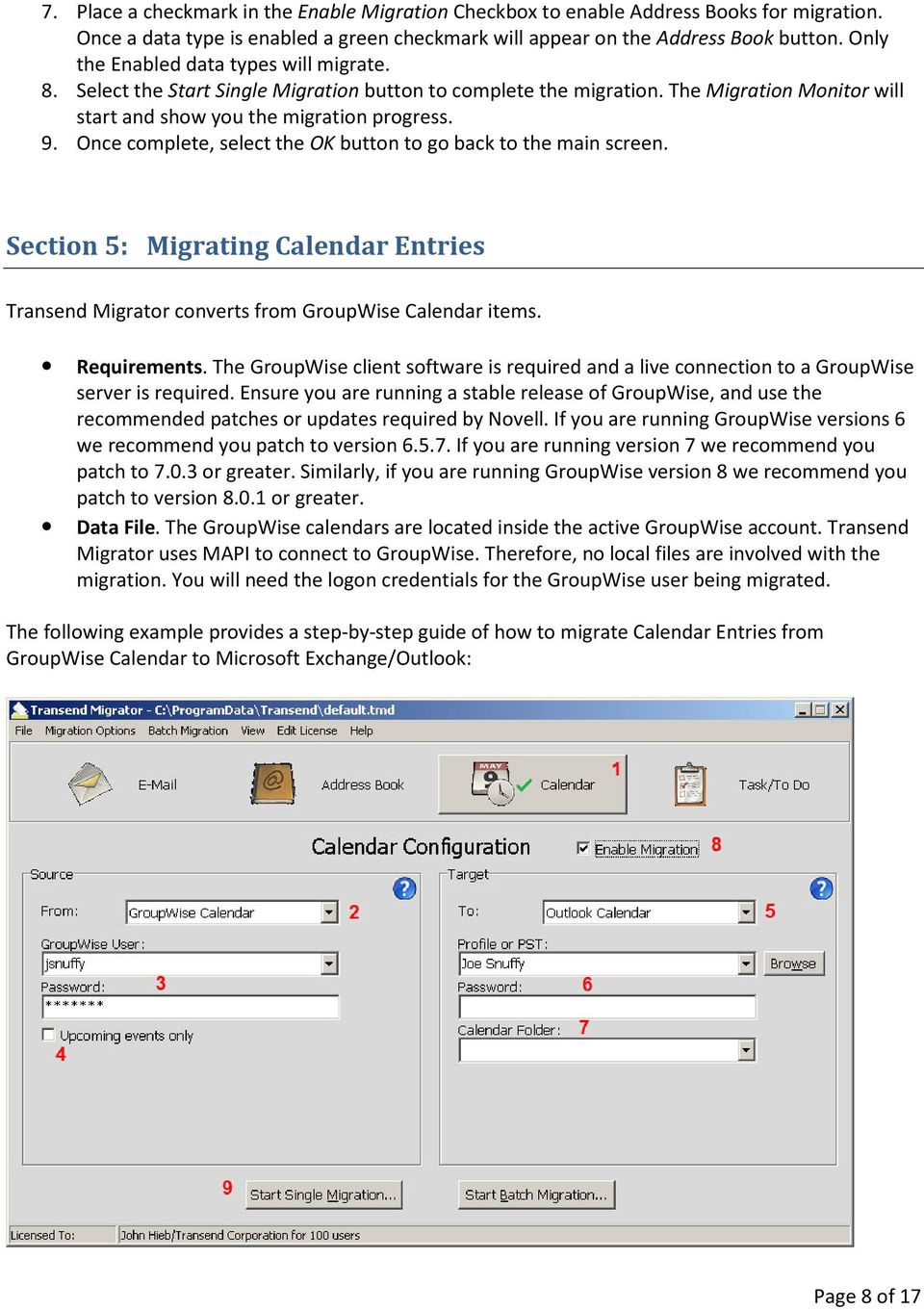 Once complete, select the OK button to go back to the main screen. Section 5: Migrating Calendar Entries Transend Migrator converts from GroupWise Calendar items. Requirements.
