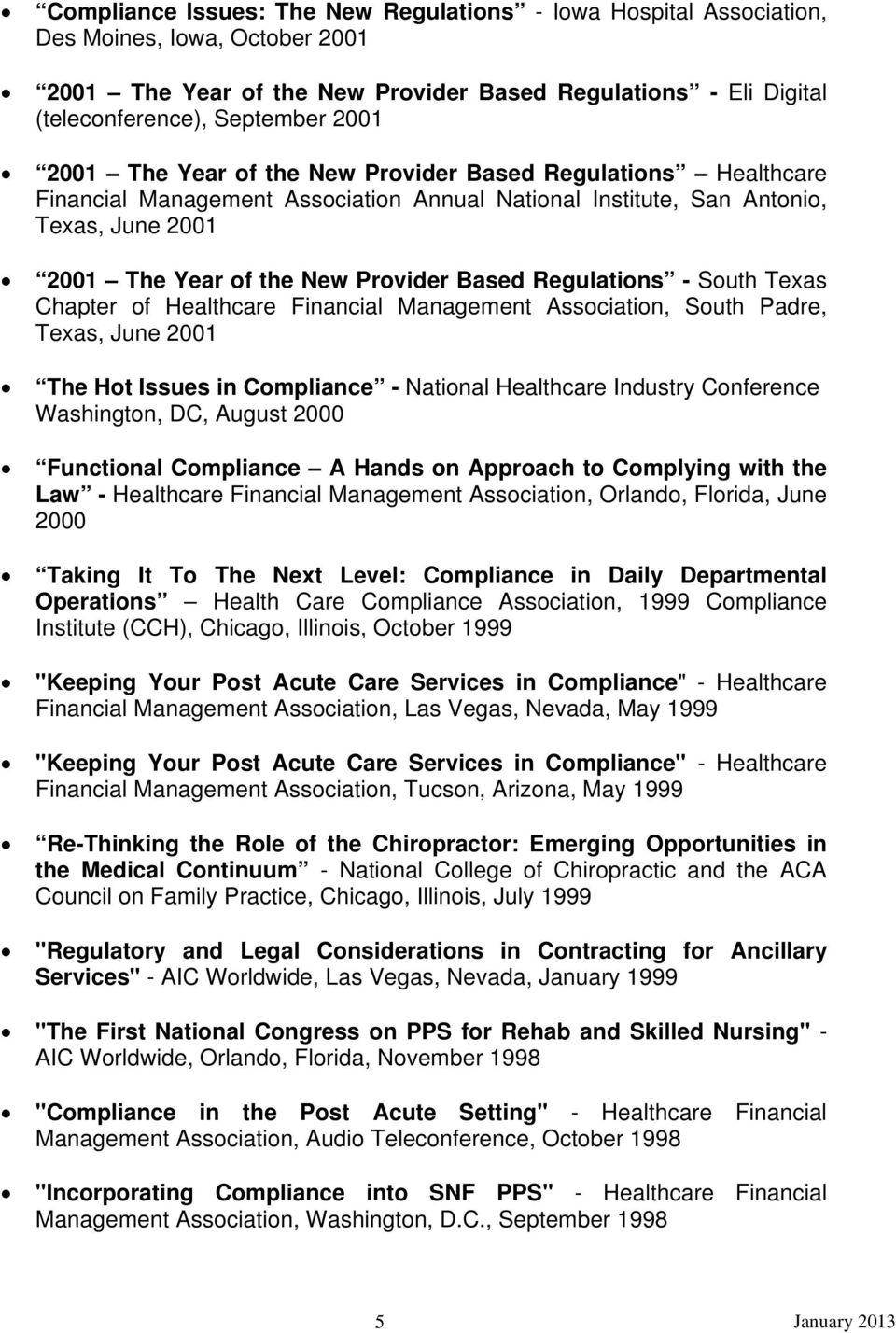 Regulations - South Texas Chapter of Healthcare Financial Management Association, South Padre, Texas, June 2001 The Hot Issues in Compliance - National Healthcare Industry Conference Washington, DC,
