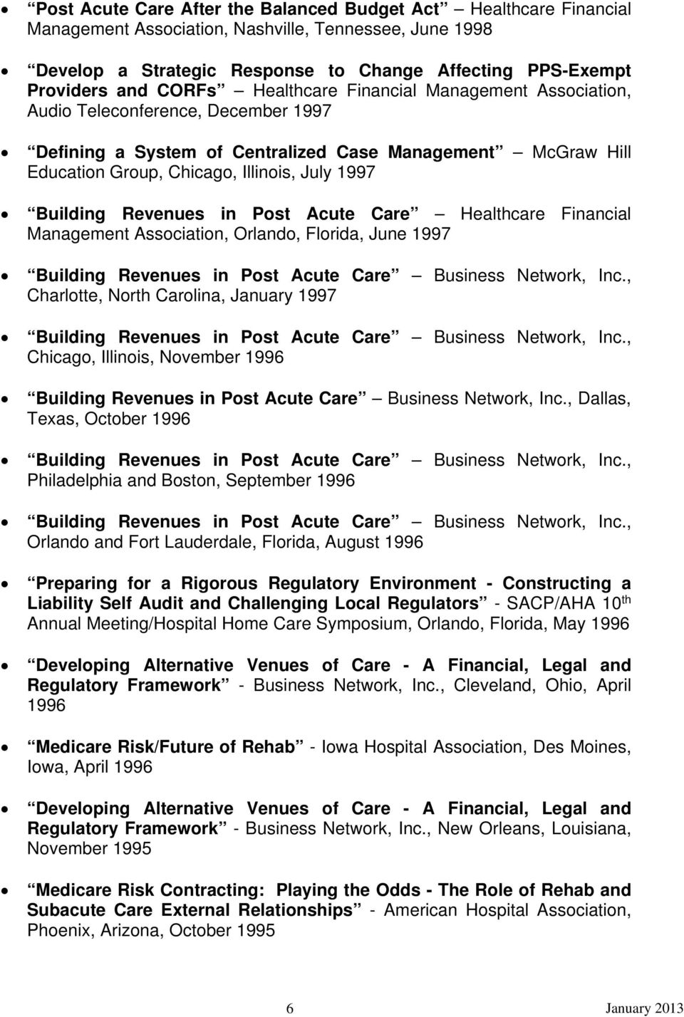 Building Revenues in Post Acute Care Healthcare Financial Management Association, Orlando, Florida, June 1997 Building Revenues in Post Acute Care Business Network, Inc.