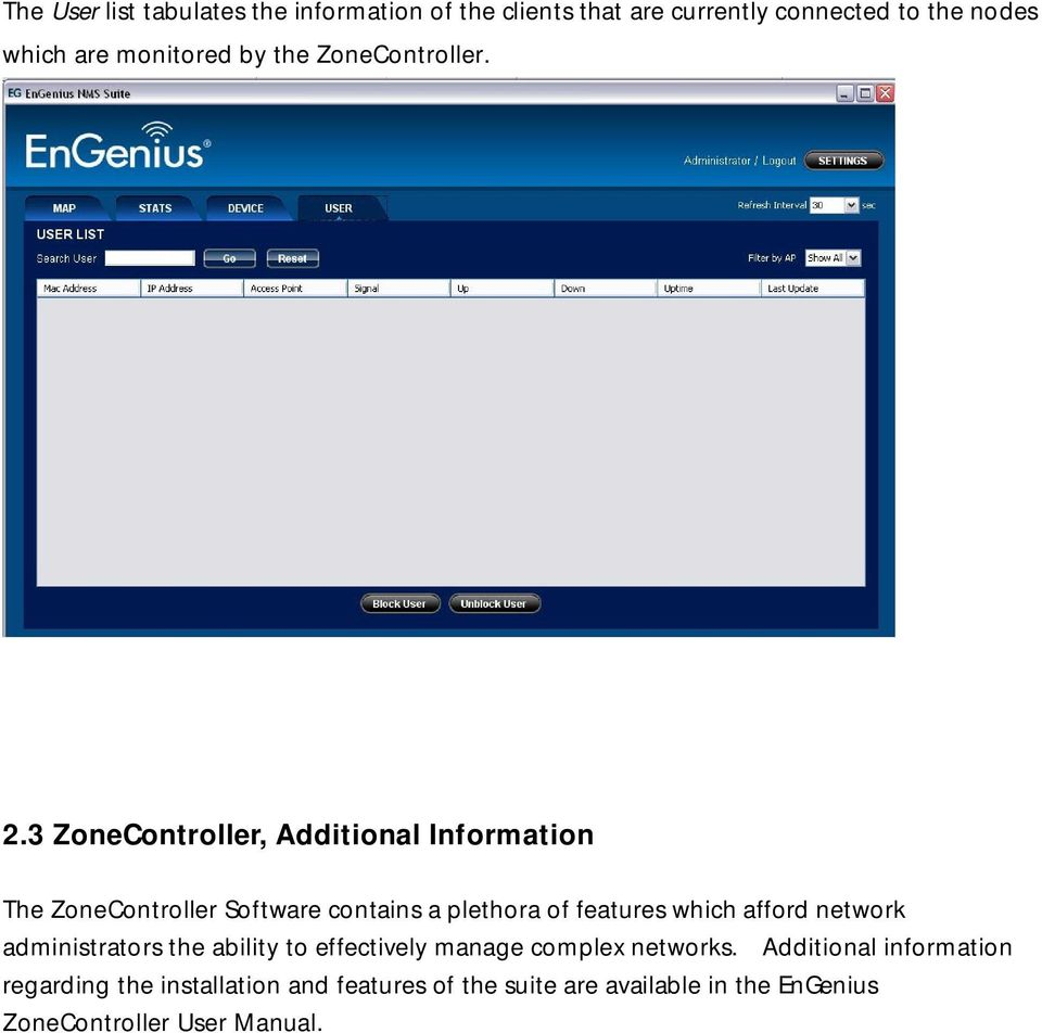 3 ZoneController, Additional Information The ZoneController Software contains a plethora of features which afford
