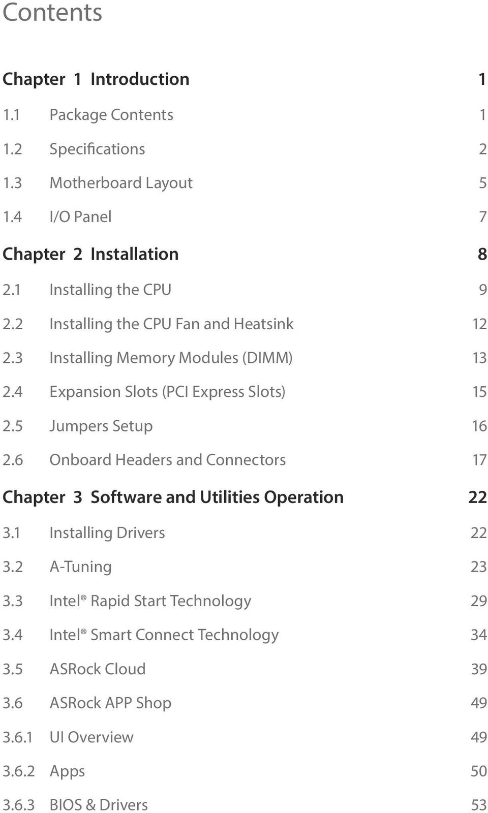 5 Jumpers Setup 16 2.6 Onboard Headers and Connectors 17 Chapter 3 Software and Utilities Operation 22 3.1 Installing Drivers 22 3.2 A-Tuning 23 3.