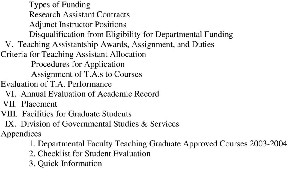 A. Performance VI. Annual Evaluation of Academic Record VII. Placement VIII. Facilities for Graduate Students IX.