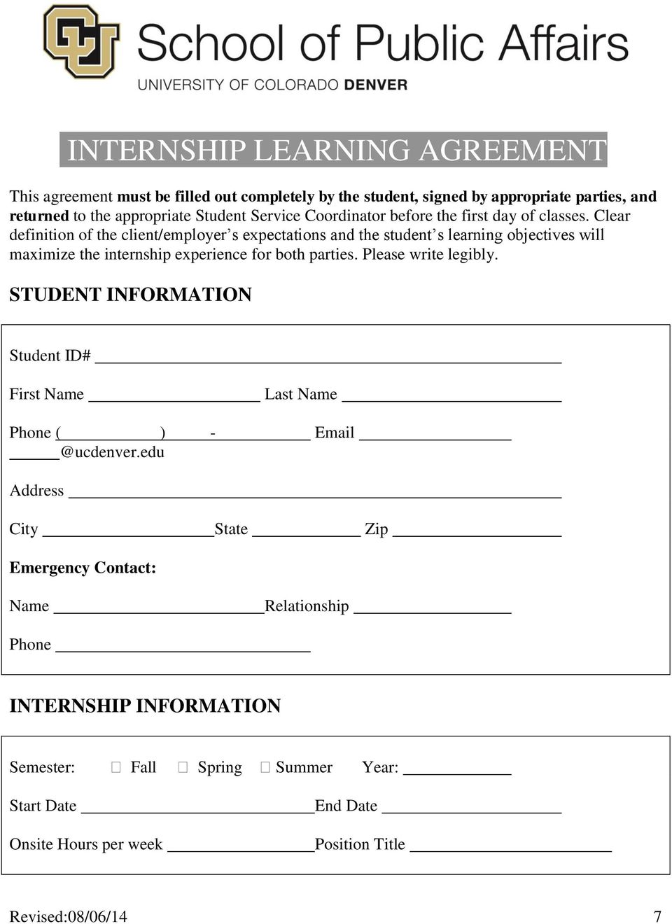 Clear definition of the client/employer s expectations and the student s learning objectives will maximize the internship experience for both parties.