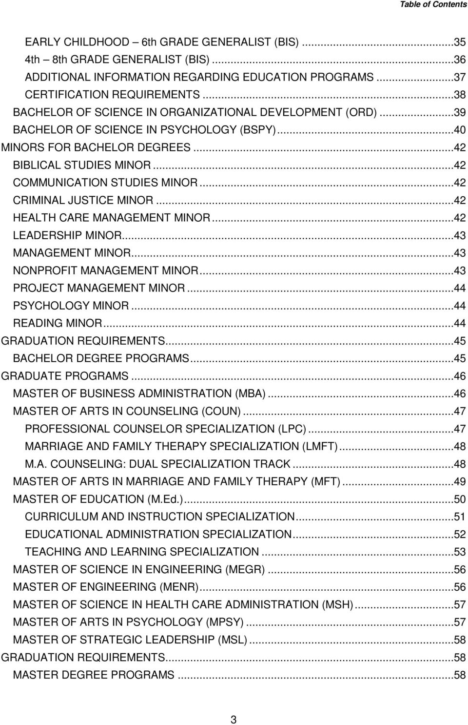 ..42 CRIMINAL JUSTICE MINOR...42 HEALTH CARE MANAGEMENT MINOR...42 LEADERSHIP MINOR...43 MANAGEMENT MINOR...43 NONPROFIT MANAGEMENT MINOR...43 PROJECT MANAGEMENT MINOR...44 PSYCHOLOGY MINOR.