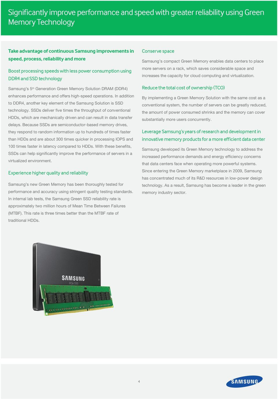 In addition to DDR4, another key element of the Samsung Solution is SSD technology.