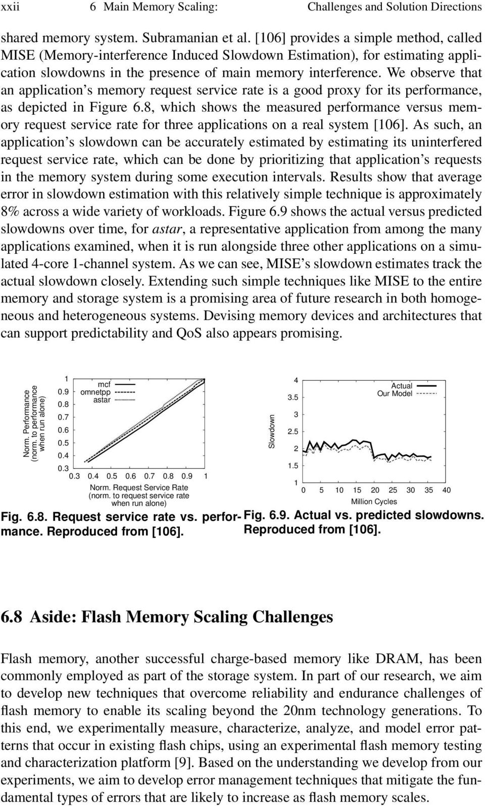 We observe that an application s memory request service rate is a good proxy for its performance, as depicted in Figure 6.