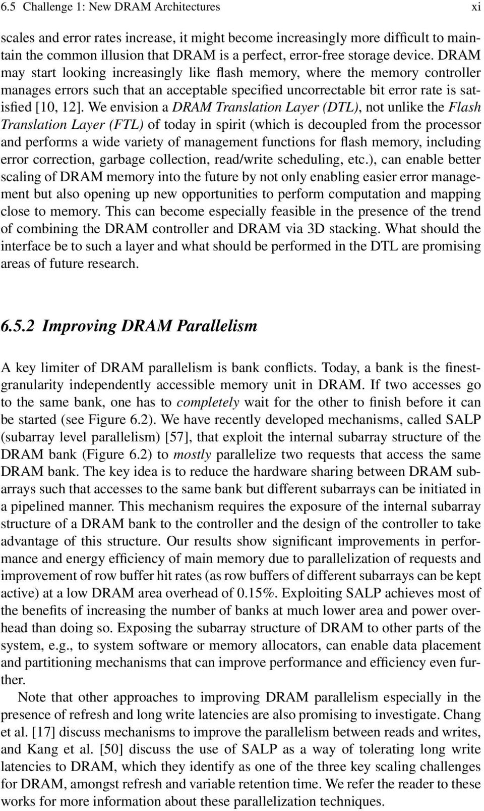 We envision a DRAM Translation Layer (DTL), not unlike the Flash Translation Layer (FTL) of today in spirit (which is decoupled from the processor and performs a wide variety of management functions