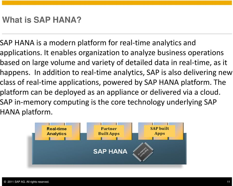 In addition to real-time analytics, SAP is also delivering new class of real-time applications, powered by SAP HANA platform.