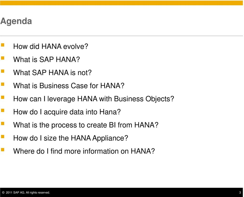 How do I acquire data into Hana? What is the process to create BI from HANA?
