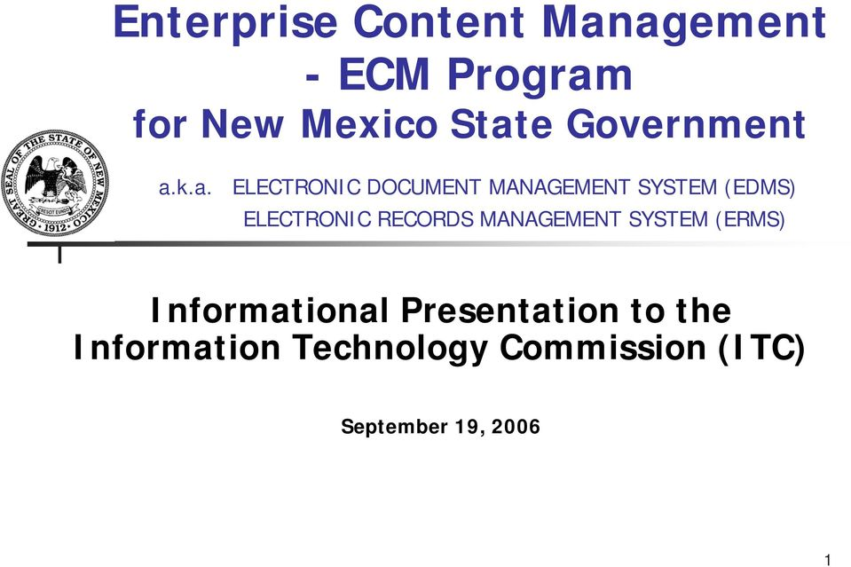 k.a. ELECTRONIC DOCUMENT MANAGEMENT SYSTEM (EDMS) ELECTRONIC