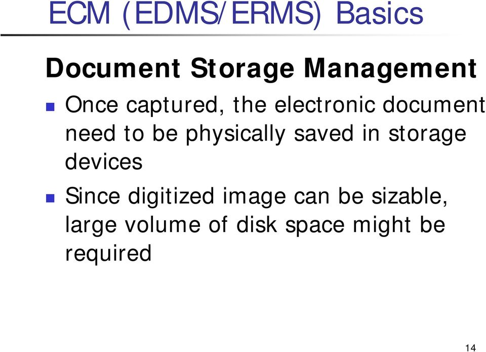 saved in storage devices Since digitized image can be