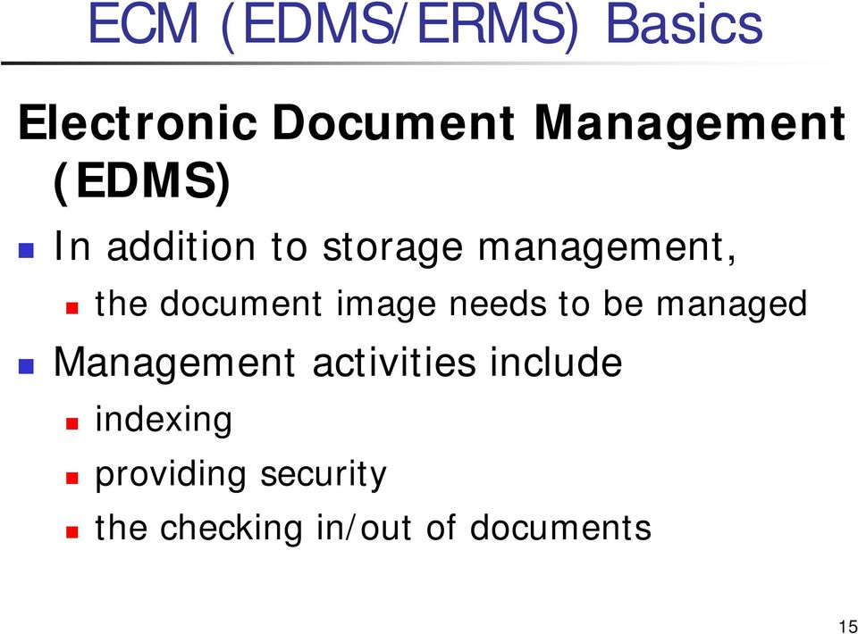 image needs to be managed Management activities include