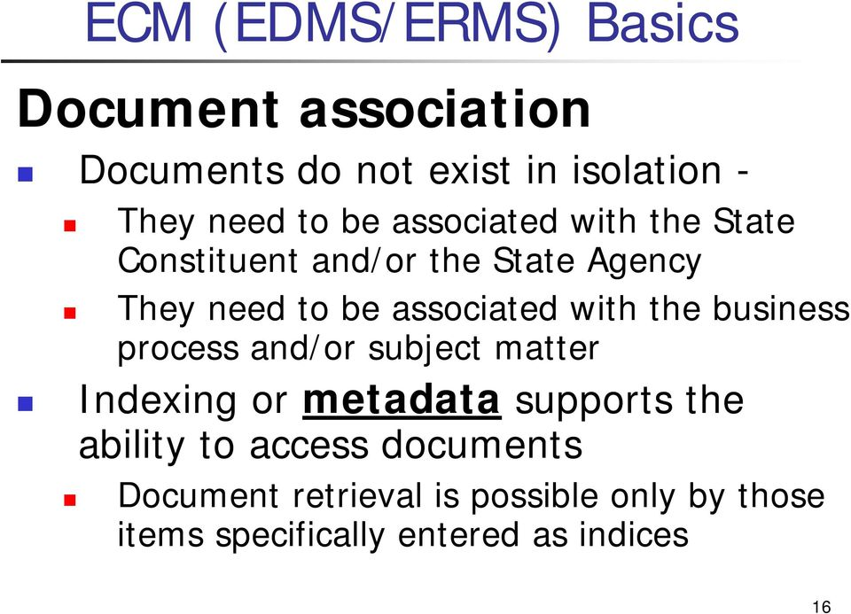 with the business process and/or subject matter Indexing or metadata supports the ability to