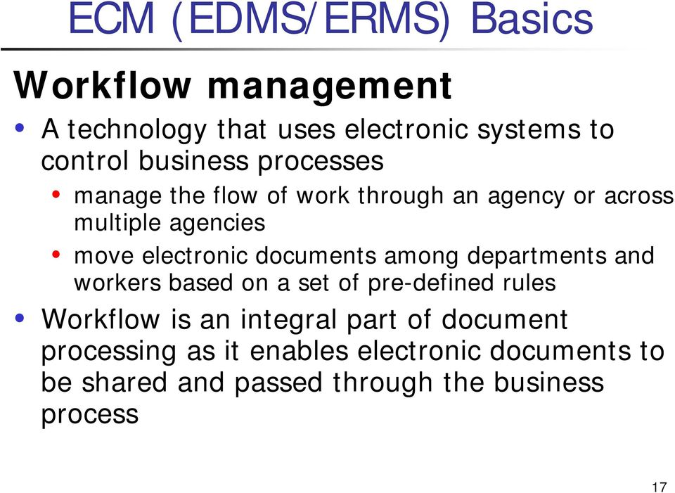 documents among departments and workers based on a set of pre-defined rules Workflow is an integral part