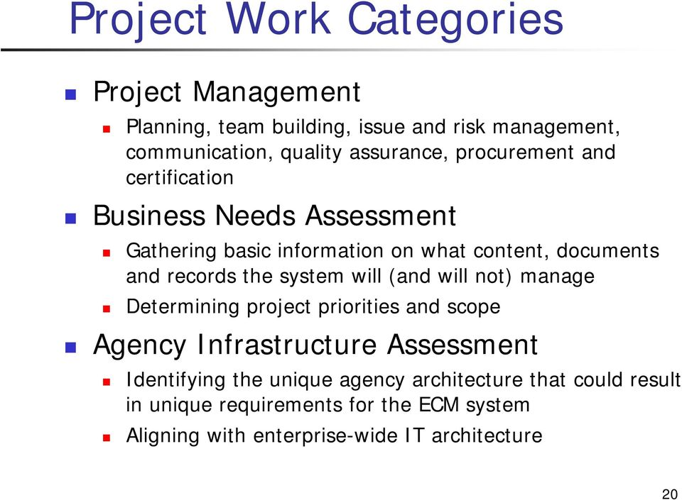 system will (and will not) manage Determining project priorities and scope Agency Infrastructure Assessment Identifying the