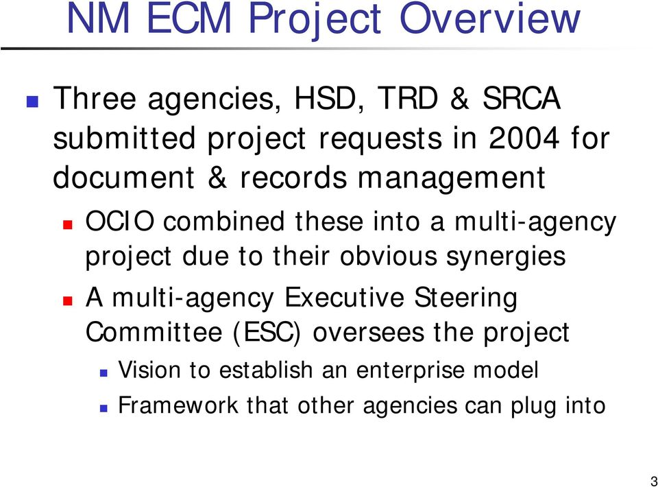 due to their obvious synergies A multi-agency Executive Steering Committee (ESC) oversees