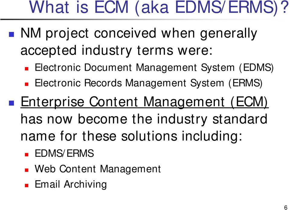 Management System (EDMS) Electronic Records Management System (ERMS) Enterprise