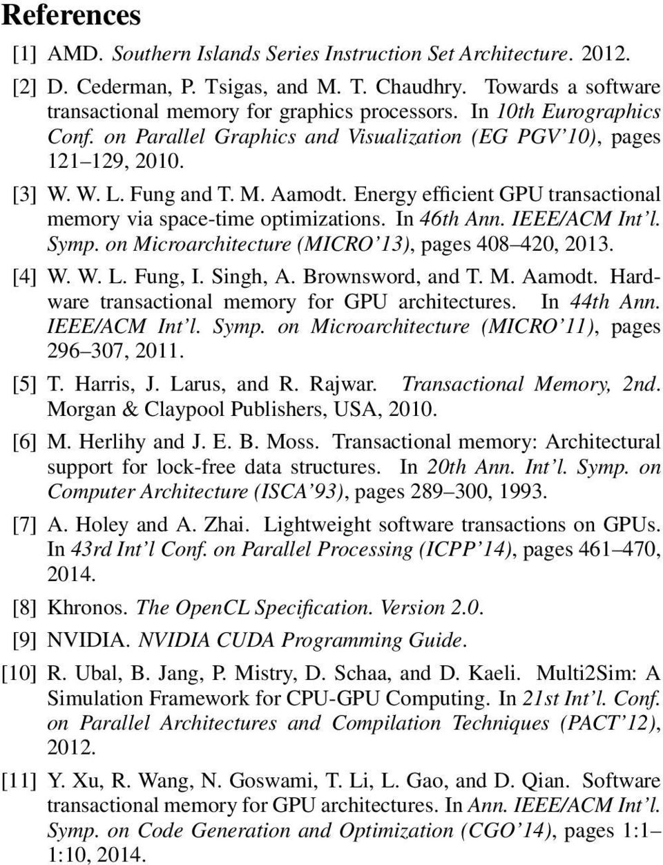 Energy efficient GPU transactional memory via space-time optimizations. In 46th Ann. IEEE/ACM Int l. Symp. on Microarchitecture (MICRO 13), pages 408 420, 2013. [4] W. W. L. Fung, I. Singh, A.
