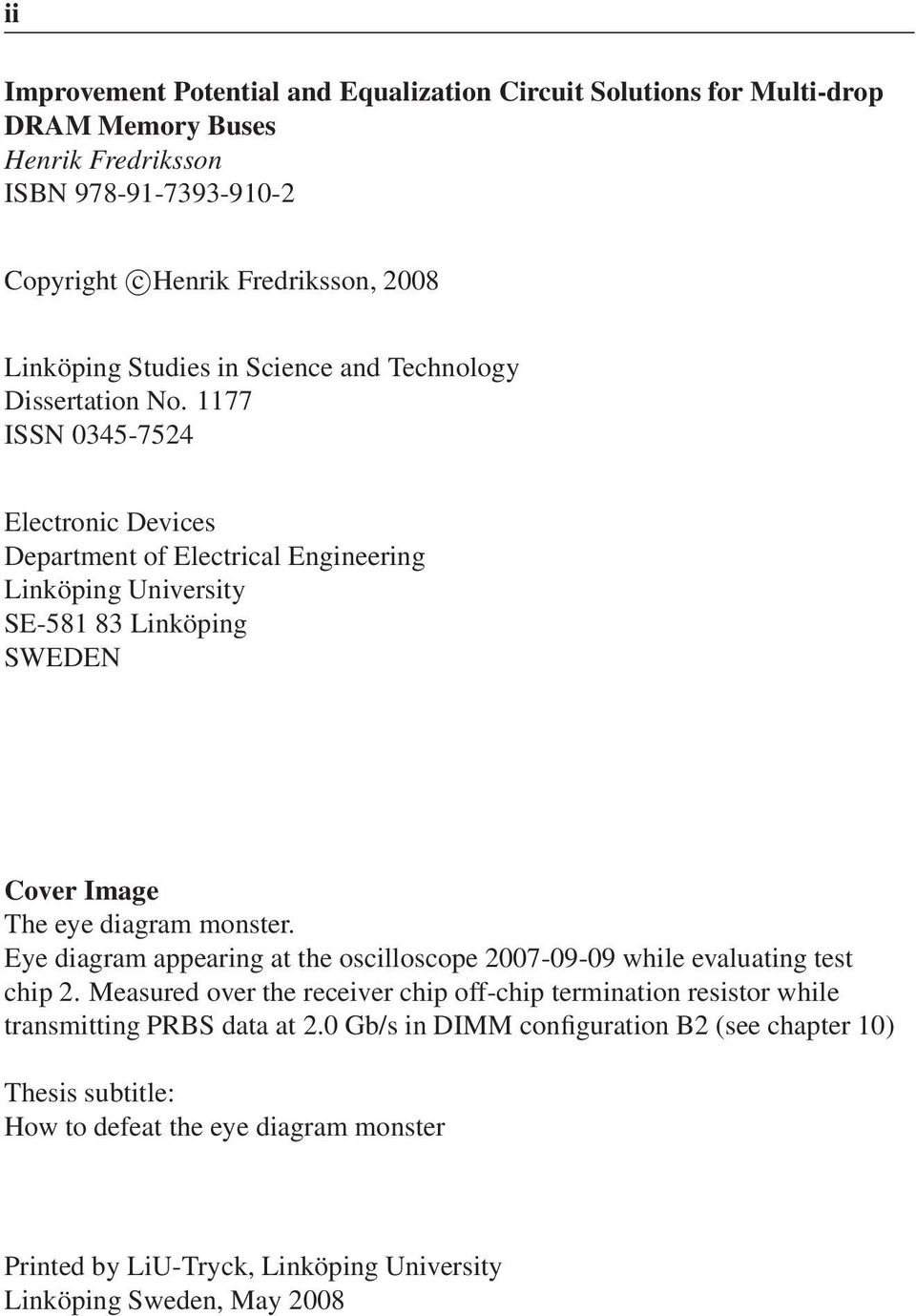 1177 ISSN 0345-7524 Electronic Devices Department of Electrical Engineering Linköping University SE-581 83 Linköping SWEDEN Cover Image The eye diagram monster.
