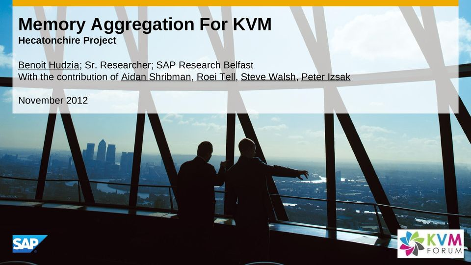 Researcher; SAP Research Belfast With the