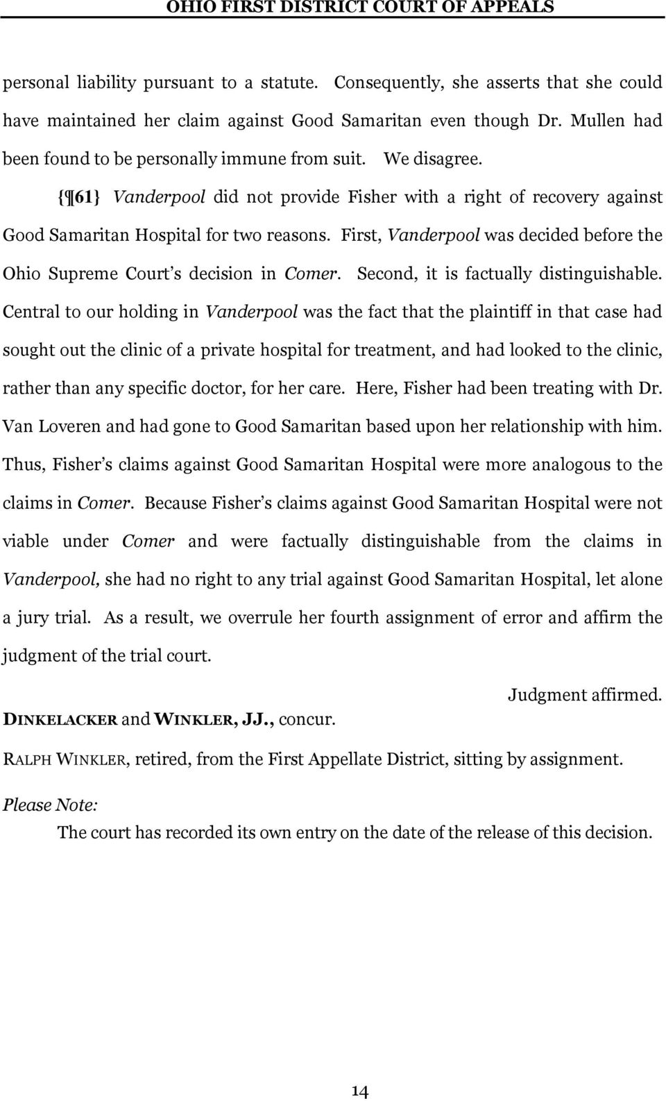 First, Vanderpool was decided before the Ohio Supreme Court s decision in Comer. Second, it is factually distinguishable.