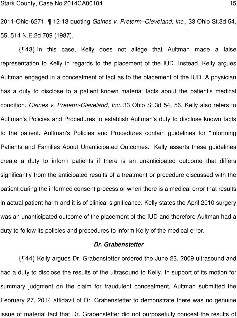 Instead, Kelly argues Aultman engaged in a concealment of fact as to the placement of the IUD.