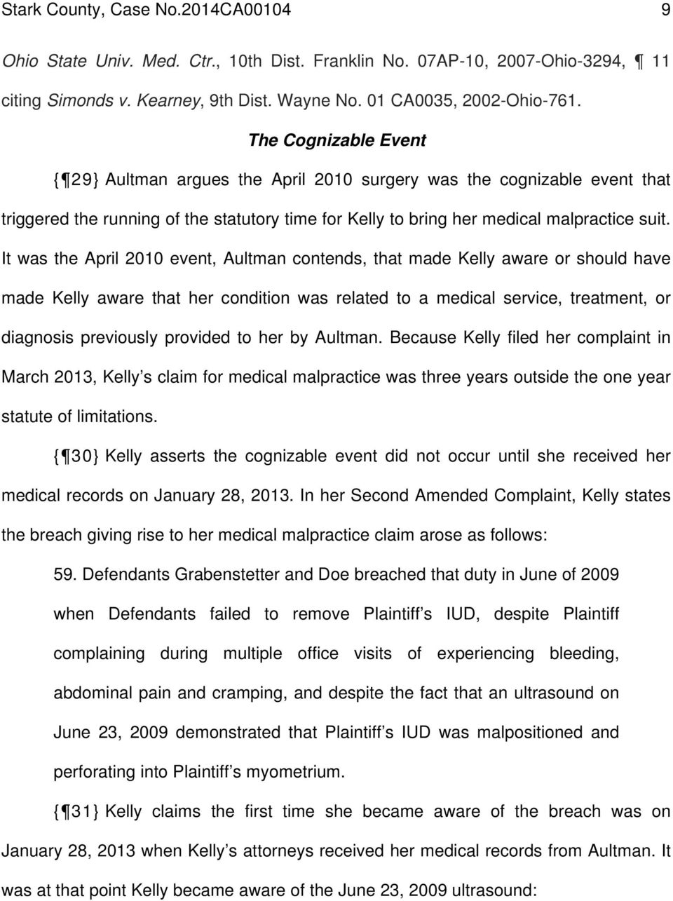 It was the April 2010 event, Aultman contends, that made Kelly aware or should have made Kelly aware that her condition was related to a medical service, treatment, or diagnosis previously provided