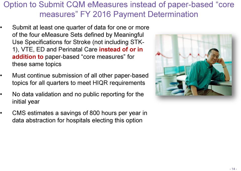 paper-based core measures for these same topics Must continue submission of all other paper-based topics for all quarters to meet HIQR requirements No data