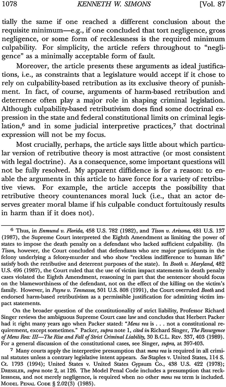 "For simplicity, the article refers throughout to ""negligence"" as a minimally acceptable form of fault. Moreover, the article presents these arguments as ideal justifications, i.e., as constraints that a legislature would accept if it chose to rely on culpability-based retribution as its exclusive theory of punishment."