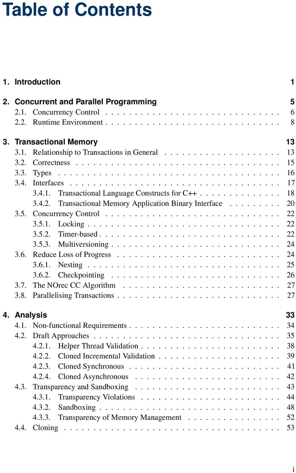 4. Interfaces.................................... 17 3.4.1. Transactional Language Constructs for C++.............. 18 3.4.2. Transactional Memory Application Binary Interface......... 20 3.5.