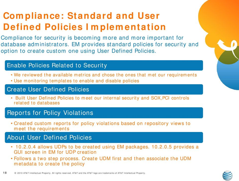 Enable Policies Related to Security We reviewed the available metrics and chose the ones that met our requirements Use monitoring i templates t to enable and disable policies i Create User Defined