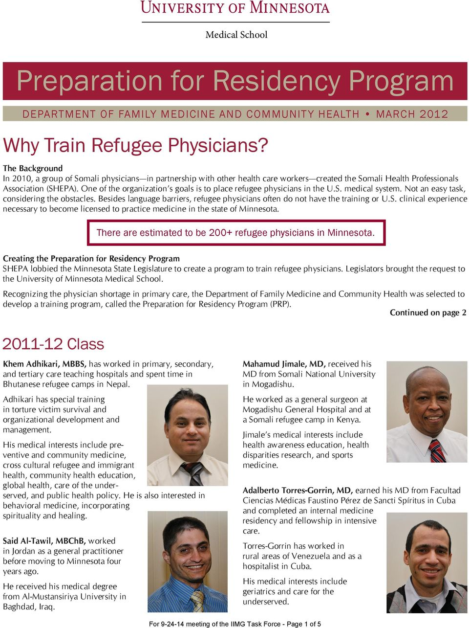 One of the organization s goals is to place refugee physicians in the U.S. medical system. Not an easy task, considering the obstacles.
