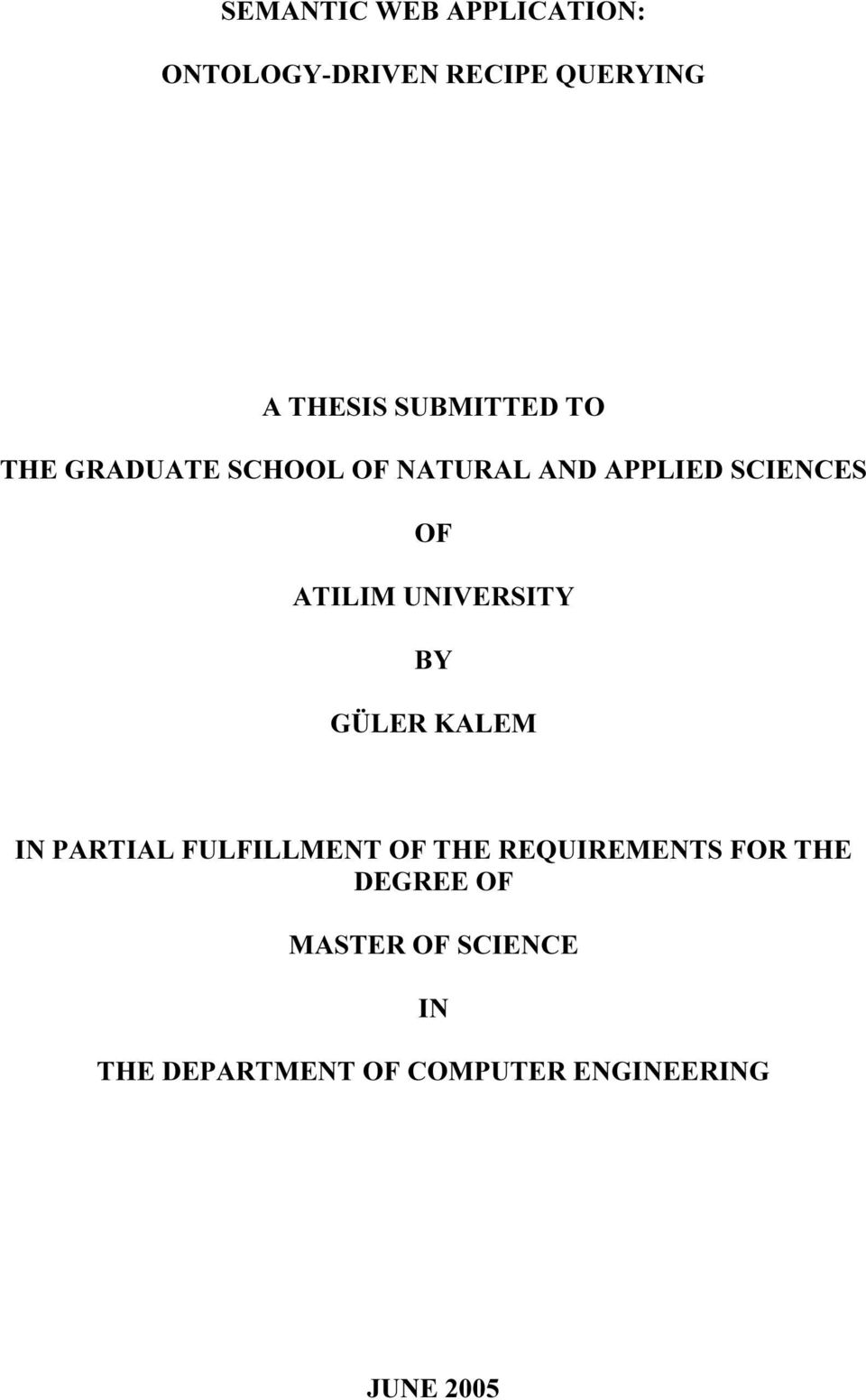 UNIVERSITY BY GÜLER KALEM IN PARTIAL FULFILLMENT OF THE REQUIREMENTS FOR
