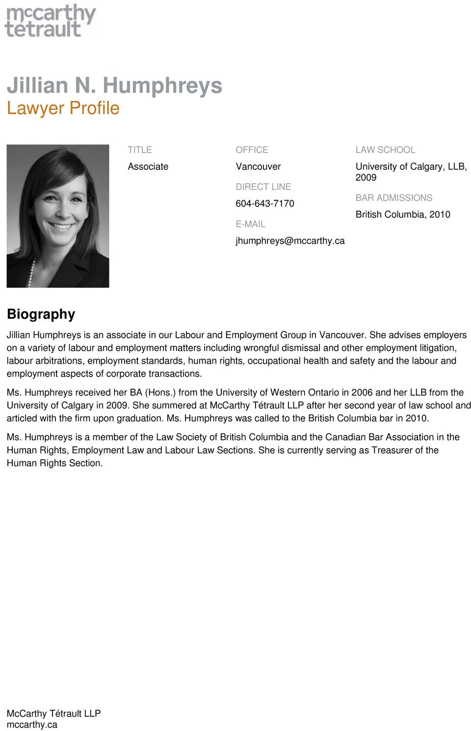 Jillian Humphreys is an associate in our Labour and Employment Group in Vancouver.