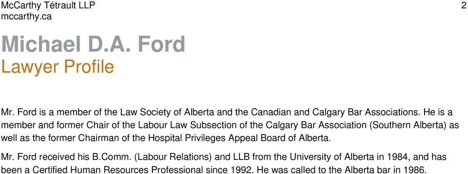 Chairman of the Hospital Privileges Appeal Board of Alberta. Mr. Ford received his B.Comm.