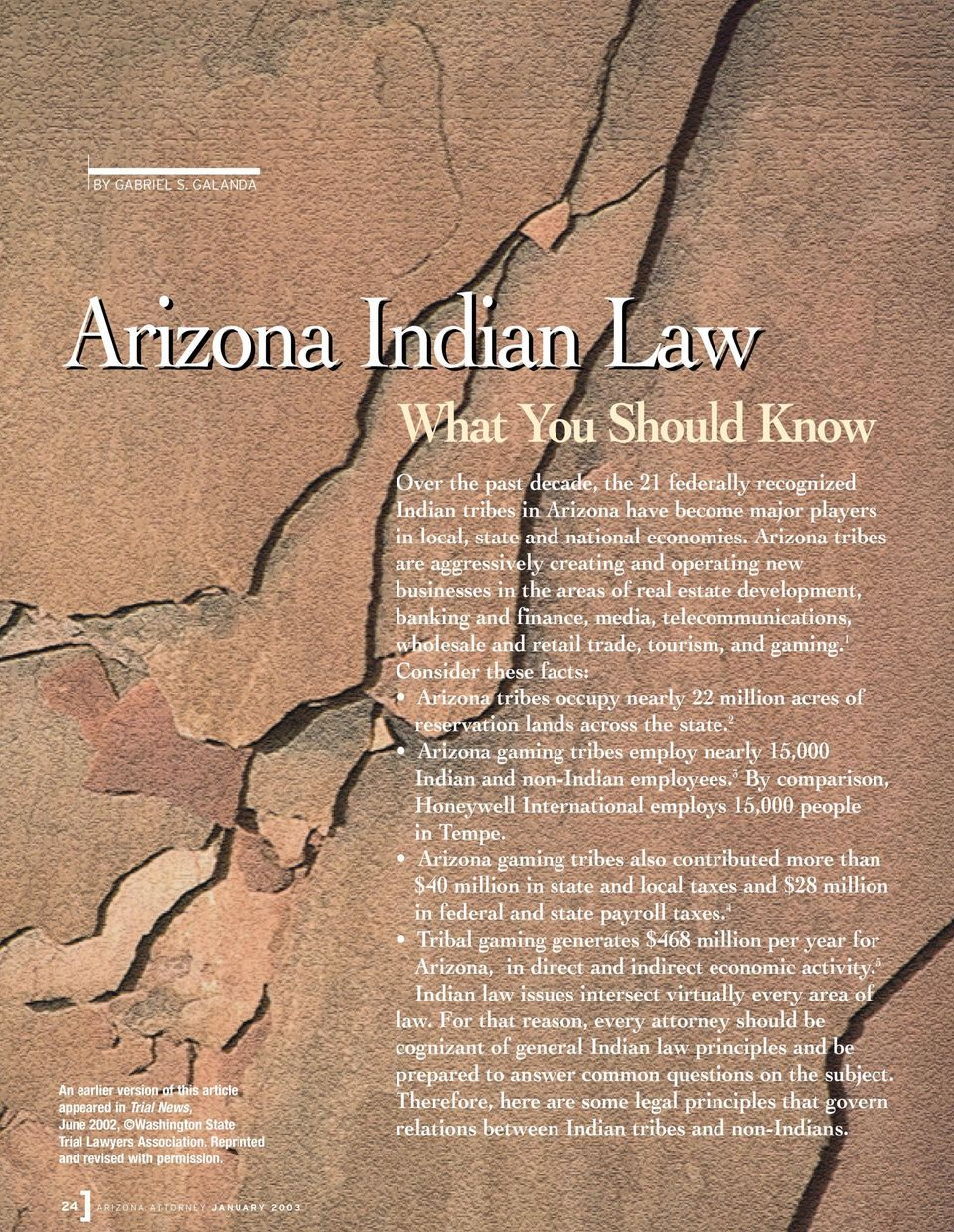 24 A R I Z O N A AT T O R N E Y J A N U A R Y 2 0 0 3 Over the past decade, the 21 federally recognized Indian tribes in Arizona have become major players in local, state and national economies.