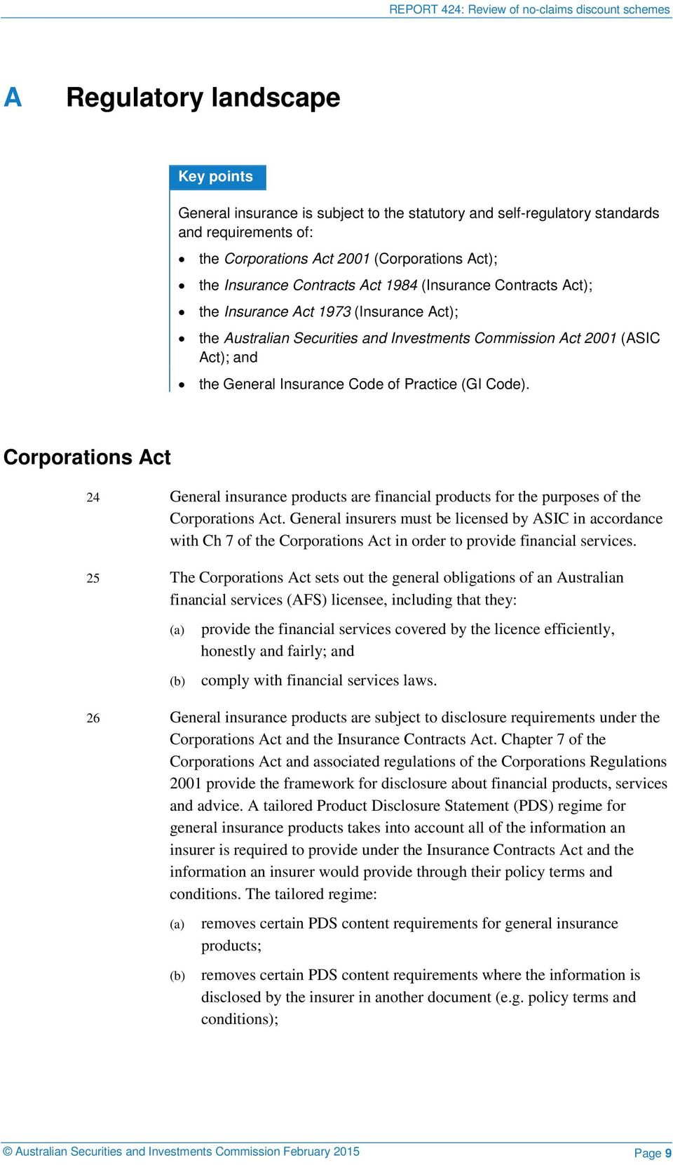 Practice (GI Code). Corporations Act 24 General insurance products are financial products for the purposes of the Corporations Act.