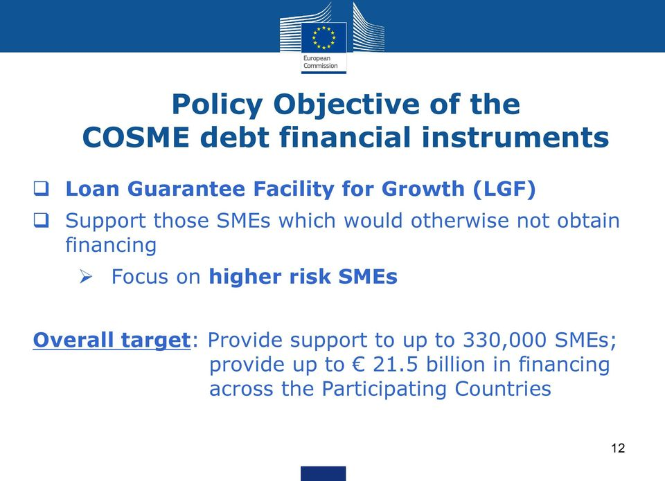 financing Focus on higher risk SMEs Overall target: Provide support to up to
